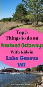 Need a fun weekend getaway? Head to Lake Geneva Wisconsin with kids? Here are the Top 5 Things to do to make it the best family vacation ever! #lakegenevawisconsin, #familytrip, #weekendgetaway