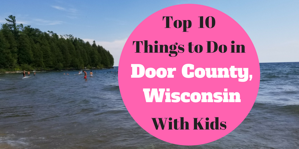 Top !0 Things to Do in Door County, Wisconsin with kids