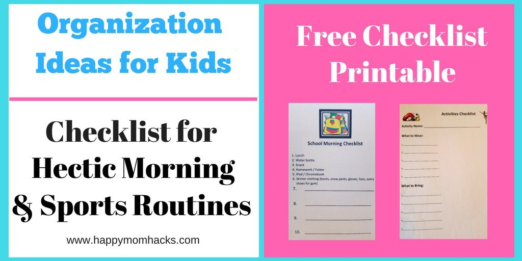 Organization Ideas for Kids - Free checklist Printables for Morning Checklists and Sports activities