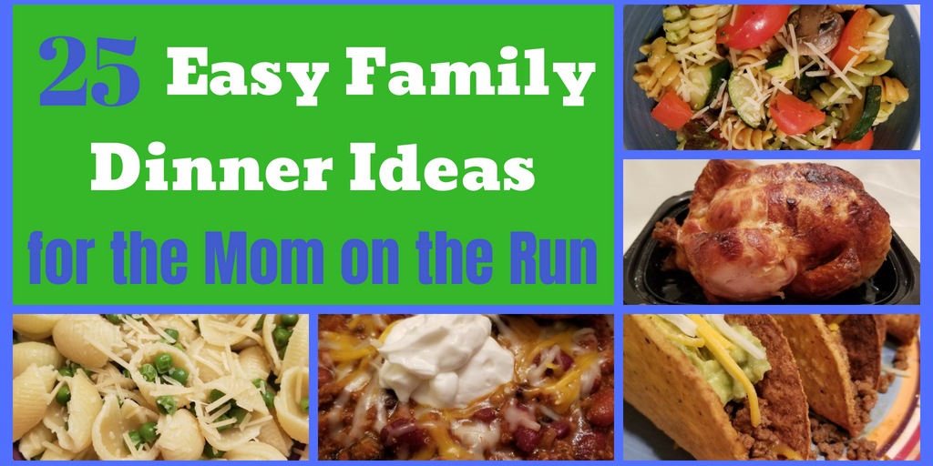 25 Easy Family Dinner Ideas for weeknight meals. Kids will love these quick dinner ideas. No more wondering what to make tonight. #quickdinneridea #easymealideas #familydinner #familymeals