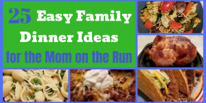 Quick & Easy Family Dinner ideas for busy families. Check out these 25 different quick meals and find a quick dinner ideas for tonight! #easydinnersideas #easyfamilymeals #dinner #easymeals