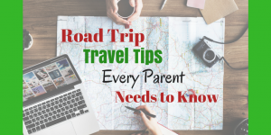 Road Trip Travel Tips all Parents need to know for the best Family Vacation