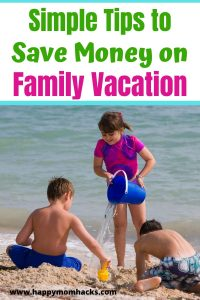 How to Take a Cheap Family Vacation. Money Saving tips for budget travel with kids. Have an unforgettable family vacation with these money saving ideas. #moneysavingtips #familyvacation #budgettravel #cheapvacationideas