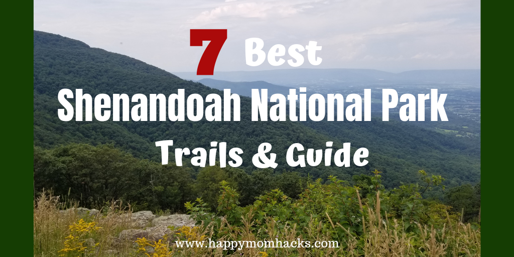 Shenandoah National Park Guide to the best Trail hikes and activities for families.