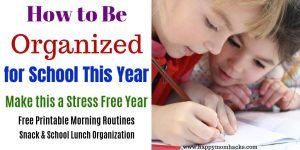 How be Organized for school & home. Tips for Kids, students and moms. Back to school organization tips to have your days be stress free. Free printable morning checklists, quick after school snacks and family dinners. Easy chores and everything else to organize your families afternoons. #organization #organizationaltips #familytips #kids #backtoschool
