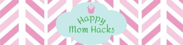 Happy Mom Hacks