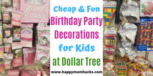 Fun & Cheap Birthday Party Decorations for kids from Dollar Tree. The Best party supplies and ideas found at Dollar Tree. Throw a great birthday party for your kids and save money doing it. Find cool birthday theme ideas too! #birthdayparty #birthday #savingmoney #dollarstore #dollartree #partysupplies #partydecorations #birthdaypartyideas