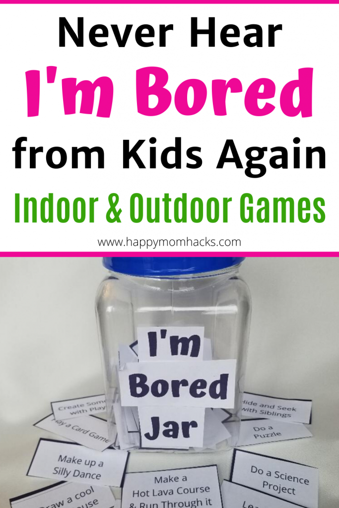 I'm Bored Jar with Indoor & Outdoor games for Kids. Free printable boredom buster games & activities to put in an I'm Bored Jar. Kids can do all the indoor games on their own while you work from home. No more hearing I'm Bored from the Kids! #boredjar #boredombusters #indooractivitiesforkids #outdooractivitiesforkids #kidsgames #thingstodowithkids