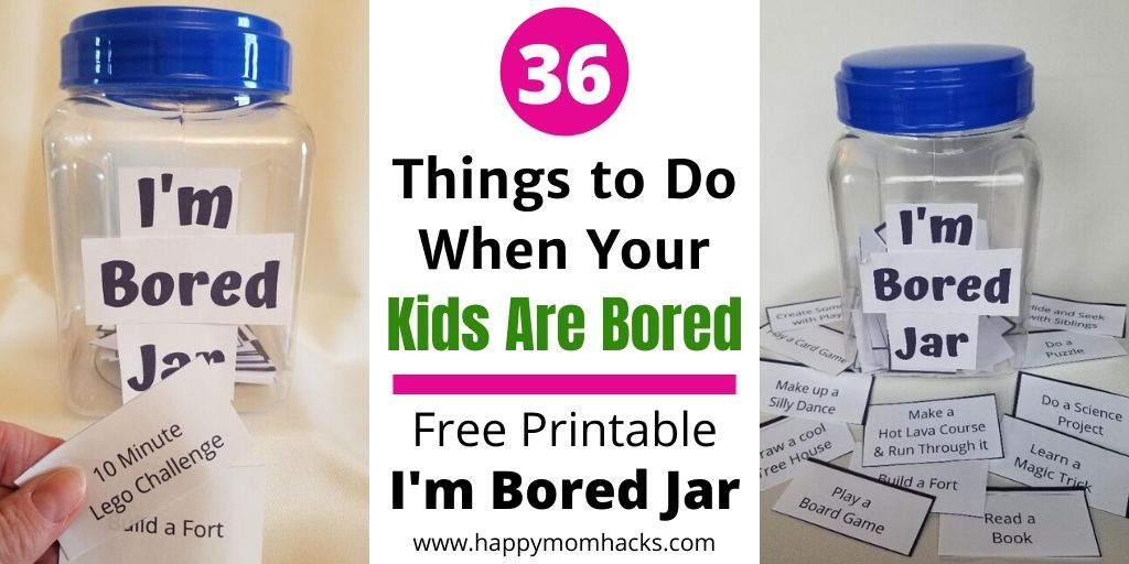 36 Things To Do When Your Kids Are Bored I M Bored Jar Happy Mom