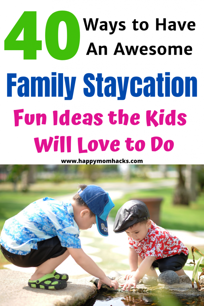40 Fun Staycation ideas for Kids at Home and in your own city. Families will be inspired with these unique ideas for spending time together on Staycation.  Have a great time saving money and vacation at home.  #staycation #staycationideas #kidsactivites #familyfun #familyvacation