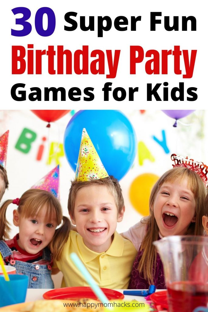 30 Birthday Party Game Ideas for Kids. Entertain the kids at your child's birthday party with fun & easy games they'll love playing.  Make it a party they'll remember! #gamesforkids #birthdayparty #birthdaypartygames