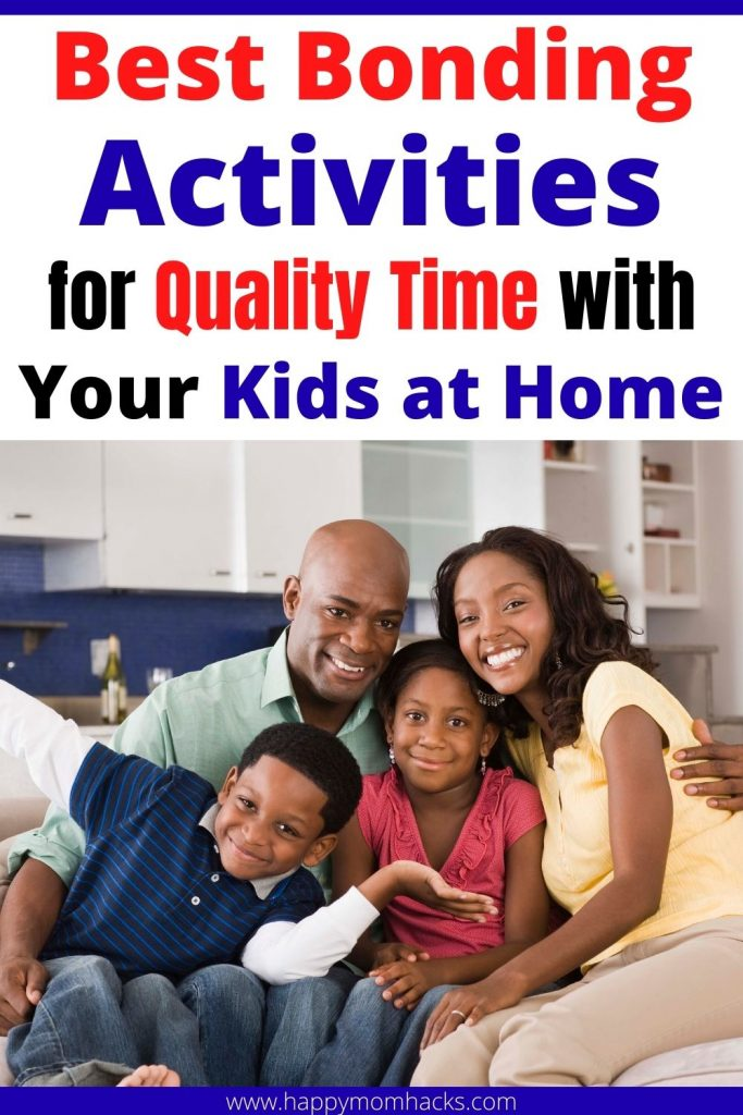 Creative Family Bonding Activities for quality time at home. Fun things to do with kids to foster a better family connection. Find 30 Cheap family activities, games and crafts you can do together. Easy ways to start spending more quality time together as a family. #familybonding #familytime #familyactivities #famliygames #qualitytime #kidsactivities #thingstodowithkids