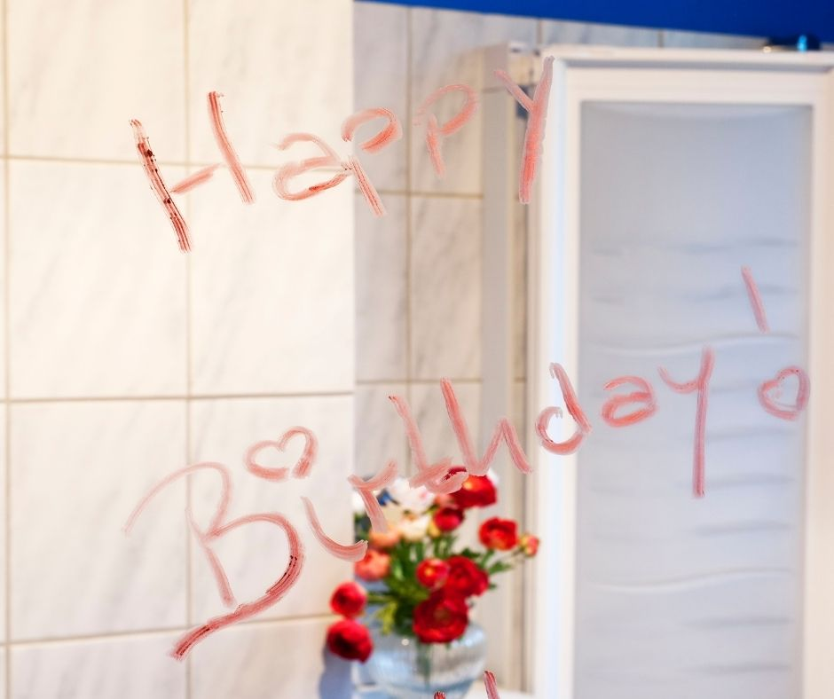 Happy Birthday Wishes & Traditions - Write Happy Birthday on the bathroom Mirror. Surprise kids with a fun birthday message on a mirror or window in your house.