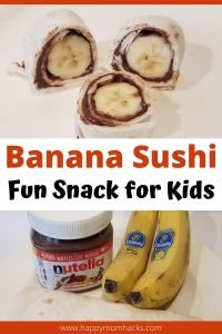 Easy Banana Sushi Rolls for kids snacks. Spread Nutella or Peanut Butter on a tortilla and roll up a banana. A simple and quick snack perfect for after school lunch. #easysnack #banana #bananasushi #kidssnack #afterschoolsnack #nutella #peanutbutter