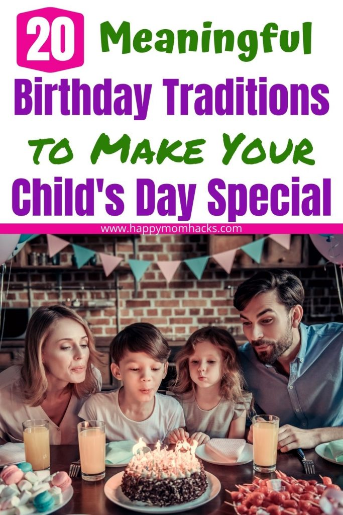 Meaningful Birthday Traditions to Make Kids feel Special on their Birthday. Fun ways to celebrate Kids birthdays with the family at home. Your kids will look forward to these memorable family traditions every year. Find a few that your kids will Love today. #birthday #birthdaytraditions #kidsbirthdays #meaningfulbirthday #family
