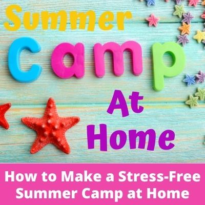 How to Make a Summer Camp at Home with easy Ideas, themes, schedules, camp activities and more. You'll learn how to make summer fun at home with kids.