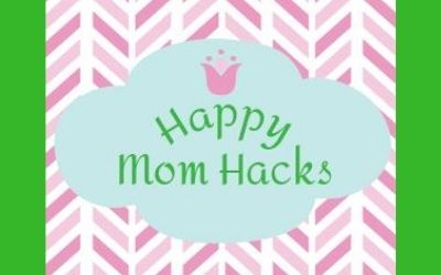Happy Mom Hacks for Parents